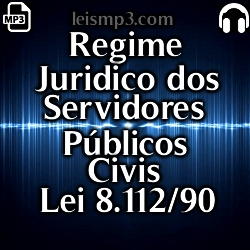Regime Jurídico dos Servidores Públicos Civis